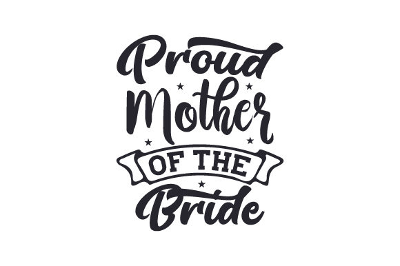 Download Free Proud Mother Of The Bride Svg Cut File By Creative Fabrica for Cricut Explore, Silhouette and other cutting machines.