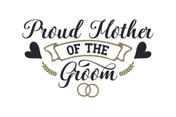 Download Free Proud Mother Of The Groom Svg Cut File By Creative Fabrica for Cricut Explore, Silhouette and other cutting machines.