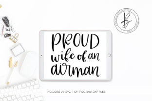 Download Free Proud Wife Of An Airman Graphic By Beckmccormick Creative Fabrica for Cricut Explore, Silhouette and other cutting machines.