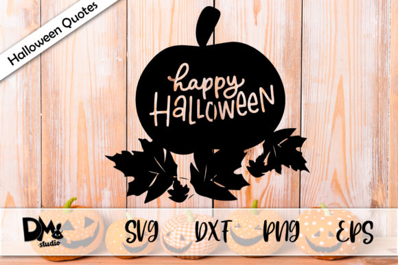 Download Free Pumpkin Happy Halloween Quotes Graphic By Sharon Dmstudio Creative Fabrica for Cricut Explore, Silhouette and other cutting machines.