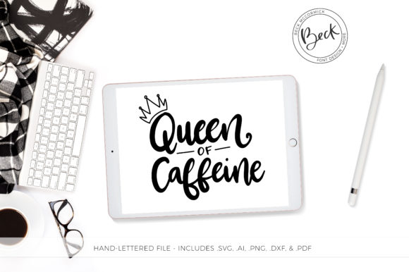 Print on Demand: Queen of Caffeine Graphic Crafts By BeckMcCormick