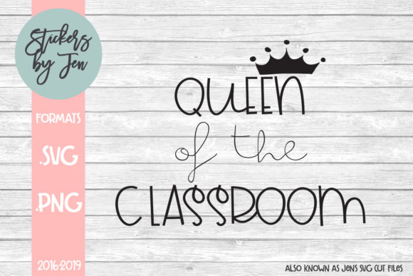 Download Free Queen Of The Classroom Graphic By Stickers By Jennifer for Cricut Explore, Silhouette and other cutting machines.
