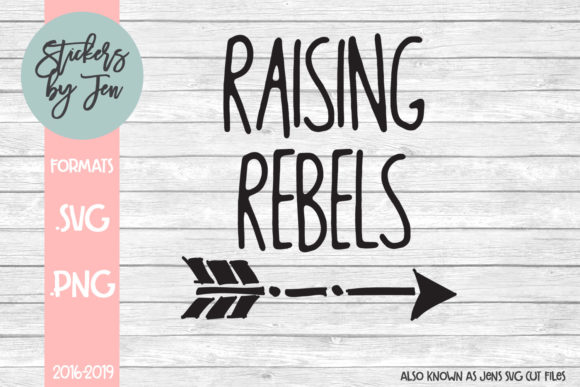 Download Free Raising Rebels Graphic By Stickers By Jennifer Creative Fabrica for Cricut Explore, Silhouette and other cutting machines.
