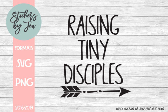 Download Free Raising Tiny Disciples Graphic By Stickers By Jennifer for Cricut Explore, Silhouette and other cutting machines.