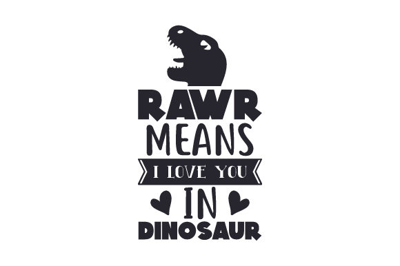 Download Free Rawr Means I Love You In Dinosaur Svg Cut File By Creative for Cricut Explore, Silhouette and other cutting machines.