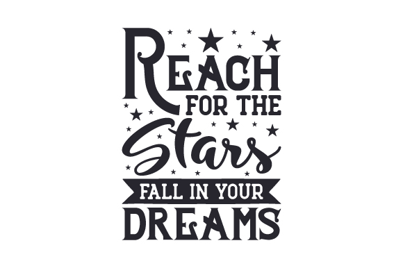 Download Free Reach For The Stars Fall In Your Dreams Svg Cut File By Creative Fabrica Crafts Creative Fabrica for Cricut Explore, Silhouette and other cutting machines.