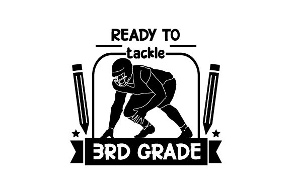 Download Free Ready To Tackle 3rd Grade Back To School Svg Cut File By for Cricut Explore, Silhouette and other cutting machines.