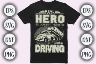 Download Free Real Hero Truck Driving T Shirt Design Graphic By Creativeart for Cricut Explore, Silhouette and other cutting machines.