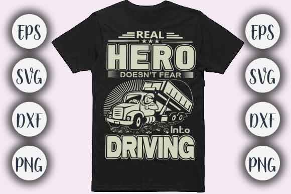 Print on Demand: Real Hero Truck Driving T-shirt Design Graphic Crafts By CreativeArt
