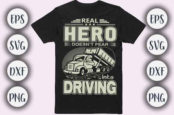 Download Free Real Hero Truck Driving T Shirt Design Grafico Por Creativeart for Cricut Explore, Silhouette and other cutting machines.