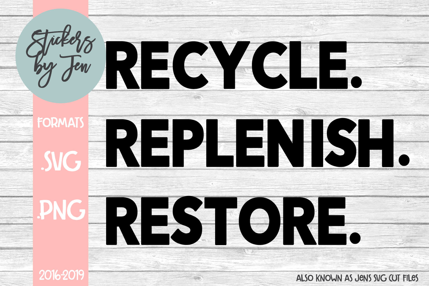 Recycle Replenish Restore Graphic By Jens Svg Cut Files