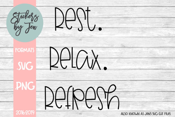 Download Free Rest Relax Refresh Graphic By Stickers By Jennifer Creative for Cricut Explore, Silhouette and other cutting machines.