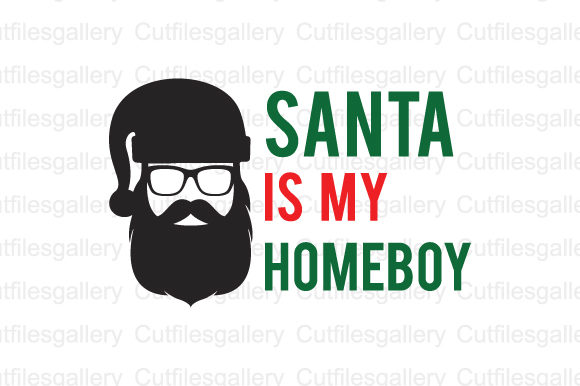 Download Free Santa Is My Homeboy Graphic By Cutfilesgallery Creative Fabrica for Cricut Explore, Silhouette and other cutting machines.