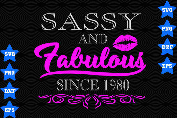 Download Free Sassy And Fabulous Since 1980 Graphic By Awesomedesign for Cricut Explore, Silhouette and other cutting machines.