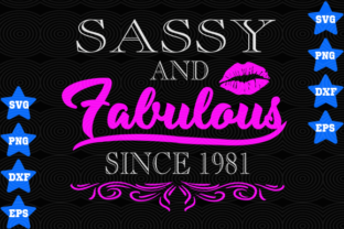 Download Free Sassy And Fabulous Since 1981 Grafico Por Awesomedesign for Cricut Explore, Silhouette and other cutting machines.