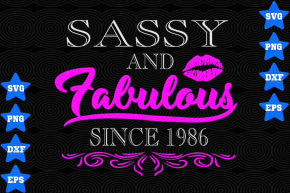 Download Free Sassy And Fabulous Since 1986 Graphic By Awesomedesign for Cricut Explore, Silhouette and other cutting machines.