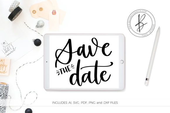 Download Free Save The Date Graphic By Beckmccormick Creative Fabrica for Cricut Explore, Silhouette and other cutting machines.