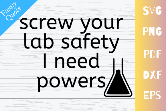Download Free Screw Your Lab Safety I Need Powers Graphic By Mockup Venue for Cricut Explore, Silhouette and other cutting machines.