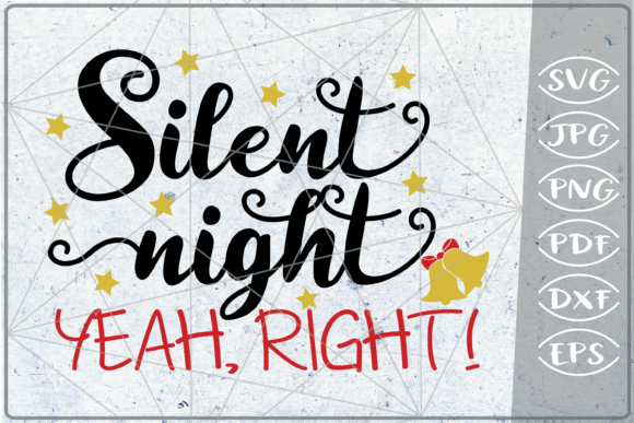 Silent Night Yeah Right Merry Christmas Graphic Crafts By Cute Graphic
