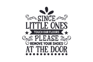 Since Little Ones Touch Our Floors, Please Remove Your Shoes at the Door Craft Design By Creative Fabrica Crafts