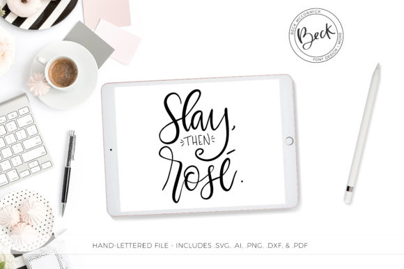 Print on Demand: Slay, then Rosé Graphic Crafts By BeckMcCormick