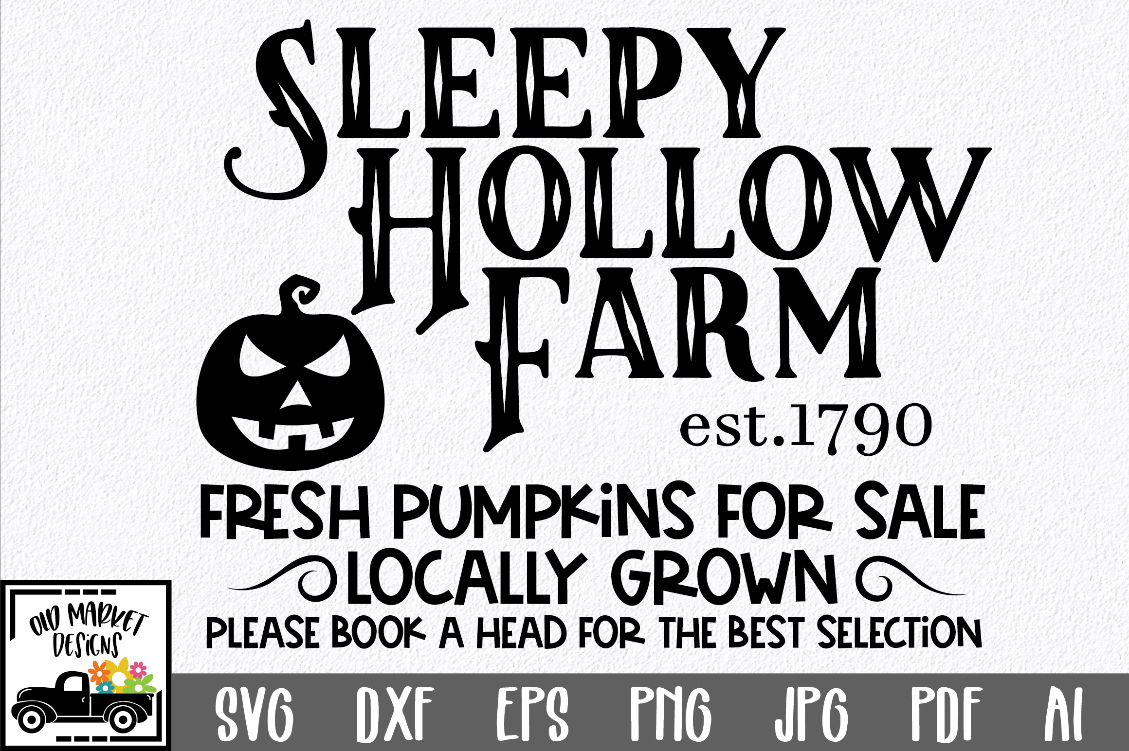Download Free Sleepy Hollow Farm Fresh Pumpkins For Sale Graphic By for Cricut Explore, Silhouette and other cutting machines.