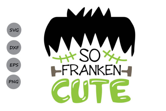 Download Free So Franken Cute Graphic By Cosmosfineart Creative Fabrica for Cricut Explore, Silhouette and other cutting machines.