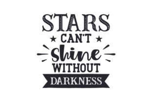 Stars Can't Shine Without Darkness Craft Design By Creative Fabrica Crafts