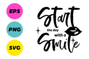 Download Free Start The Day With A Smile Svg File Graphic By Creatives By Lamm for Cricut Explore, Silhouette and other cutting machines.
