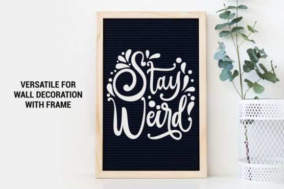 Download Free Stay Weird Graphic By Kreasari Creative Fabrica for Cricut Explore, Silhouette and other cutting machines.