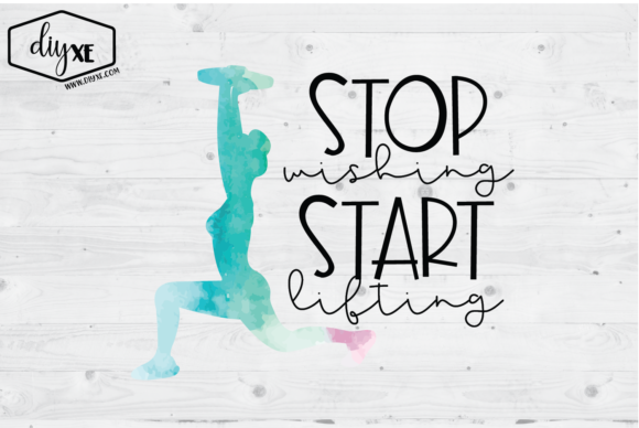 Stop Wishing Start Lifting Graphic Illustrations By Sheryl Holst