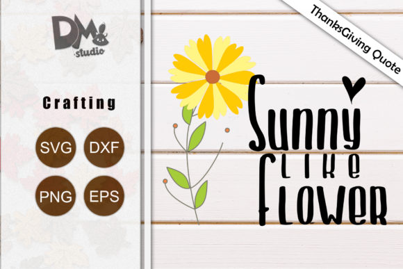 Print on Demand: Sunny Like Flower Graphic Crafts By Sharon ( DmStudio )