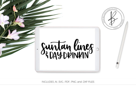 Print on Demand: Suntan Lines and Day Drinkin' Graphic Crafts By BeckMcCormick
