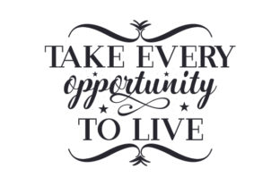 Take Every Opportunity to Live Craft Design By Creative Fabrica Crafts