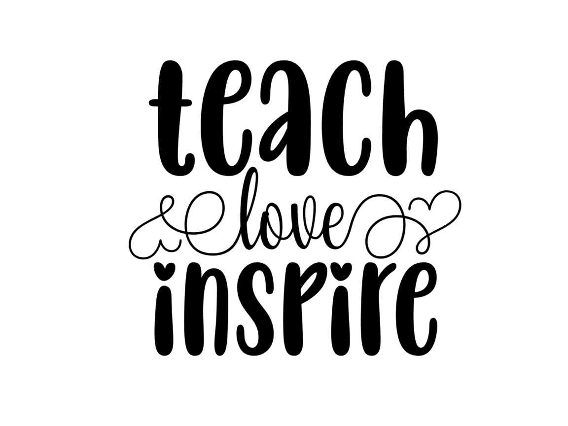 Download Free Teach Love Inspire Graphic By Thesmallhouseshop Creative Fabrica for Cricut Explore, Silhouette and other cutting machines.