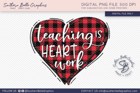 Teaching is Heart Work Graphic Crafts By Southern Belle Graphics - Image 1