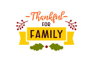 Thankful for Family - Thanksgiving Thanksgiving Craft Cut File By Creative Fabrica Crafts
