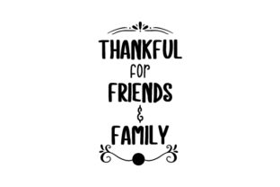 Thankful for Friends & Family Thanksgiving Craft Cut File By Creative Fabrica Crafts