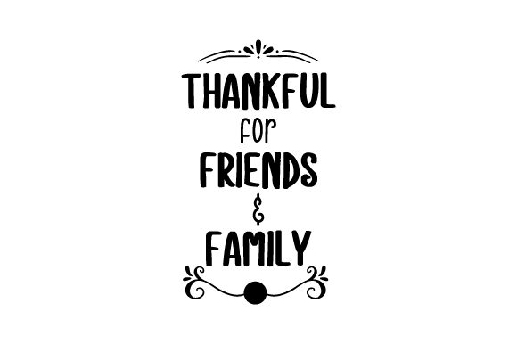 Download Free Thankful For Friends Family Svg Cut File By Creative Fabrica for Cricut Explore, Silhouette and other cutting machines.