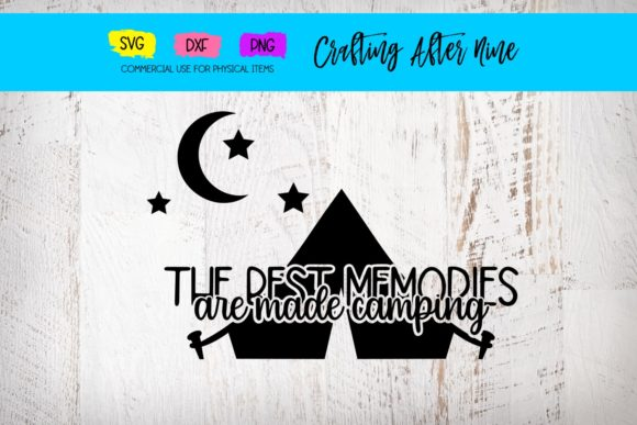 Print on Demand: The Best Memories Are Made Camping Graphic Crafts By Crafting After Nine