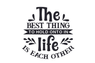 The Best Thing to Hold Onto in Life is Each Other Craft Design By Creative Fabrica Crafts