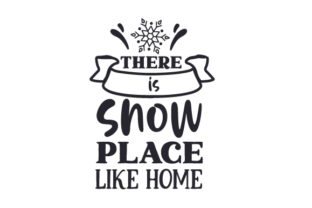 There is Snow Place Like Home Craft Design By Creative Fabrica Crafts