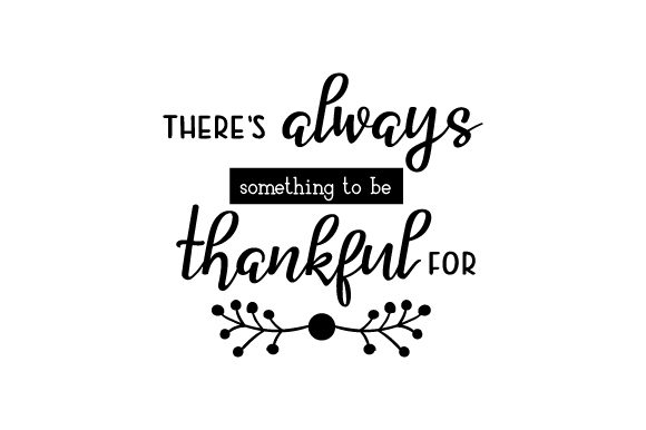 There's Always Something to Be Thankful for Craft Design By Creative Fabrica Crafts