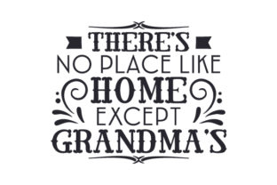 There's No Place Like Home Except Grandma's Craft Design By Creative Fabrica Crafts