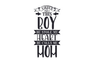 There's This Boy, He Stole My Heart, He Calls Me Mom Craft Design By Creative Fabrica Crafts