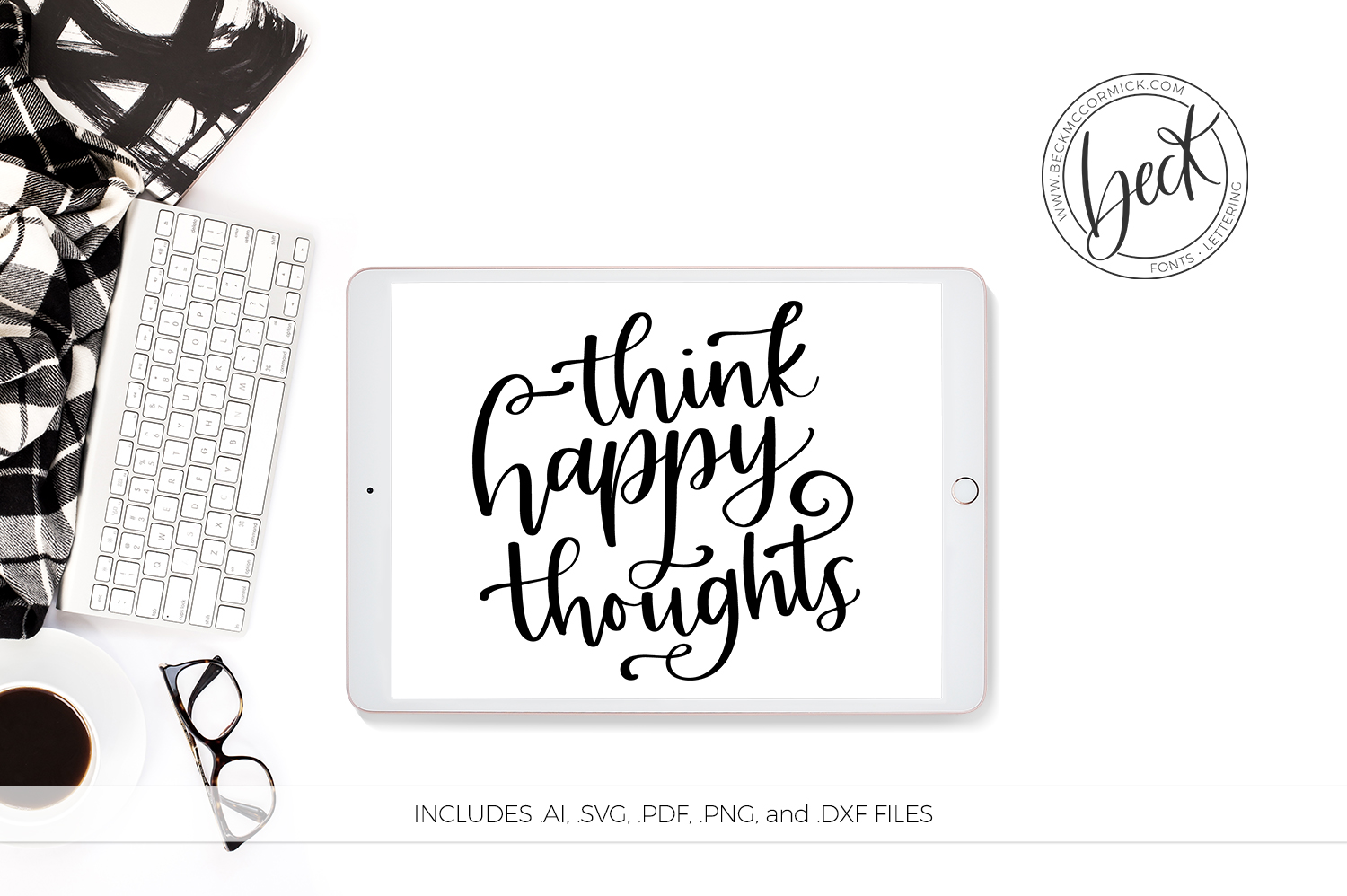 Think Happy Thoughts Graphic By Beckmccormick Creative Fabrica