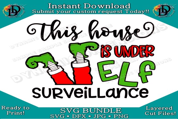 Download Free This House Is Under Elf Surveillance Graphic By for Cricut Explore, Silhouette and other cutting machines.
