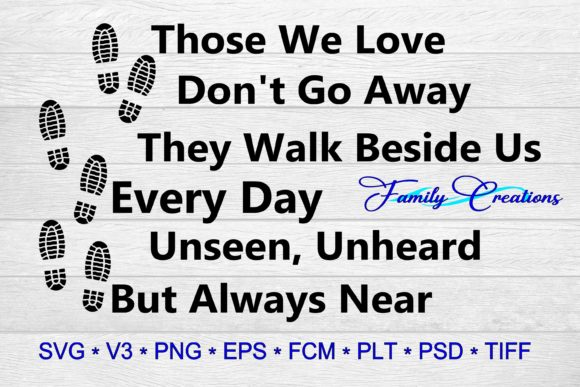 Download Free Those We Love Don T Go Away They Walk Beside Us Every Day Unseen for Cricut Explore, Silhouette and other cutting machines.