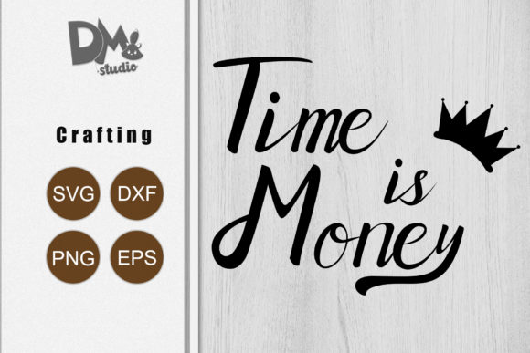 Print on Demand: Time is Money Graphic Crafts By Sharon ( DMStd )