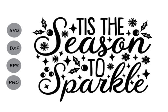 Download Free Tis The Season To Sparkle Graphic By Cosmosfineart Creative for Cricut Explore, Silhouette and other cutting machines.
